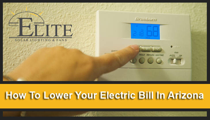 How To Lower Your Electricity Bill In Arizona